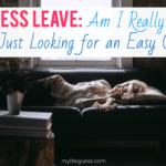 Stress Leave: Am I Really Sick or Just Looking for an Easy Out?