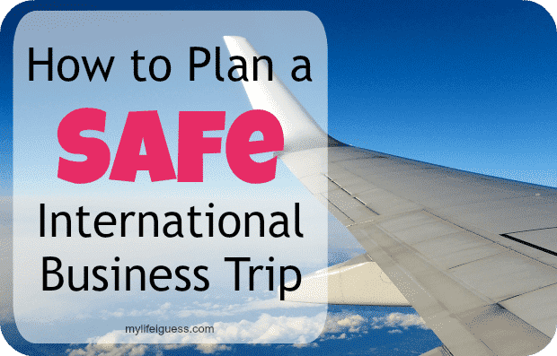 How to Plan a Safe International Business Trip – My Life ...