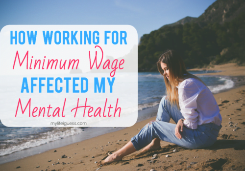 How Working for Minimum Wage Affected My Mental Health - My Life, I Guess