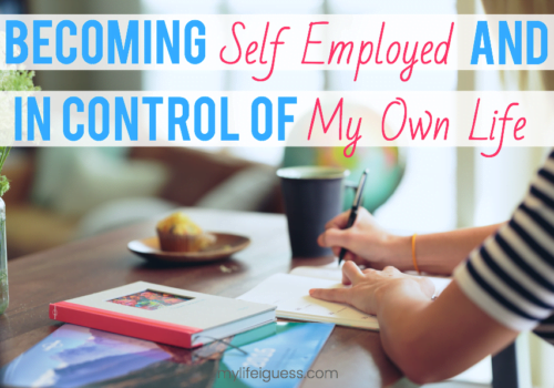 Becoming Self Employed and In Control of My Own Life - My Life, I Guess
