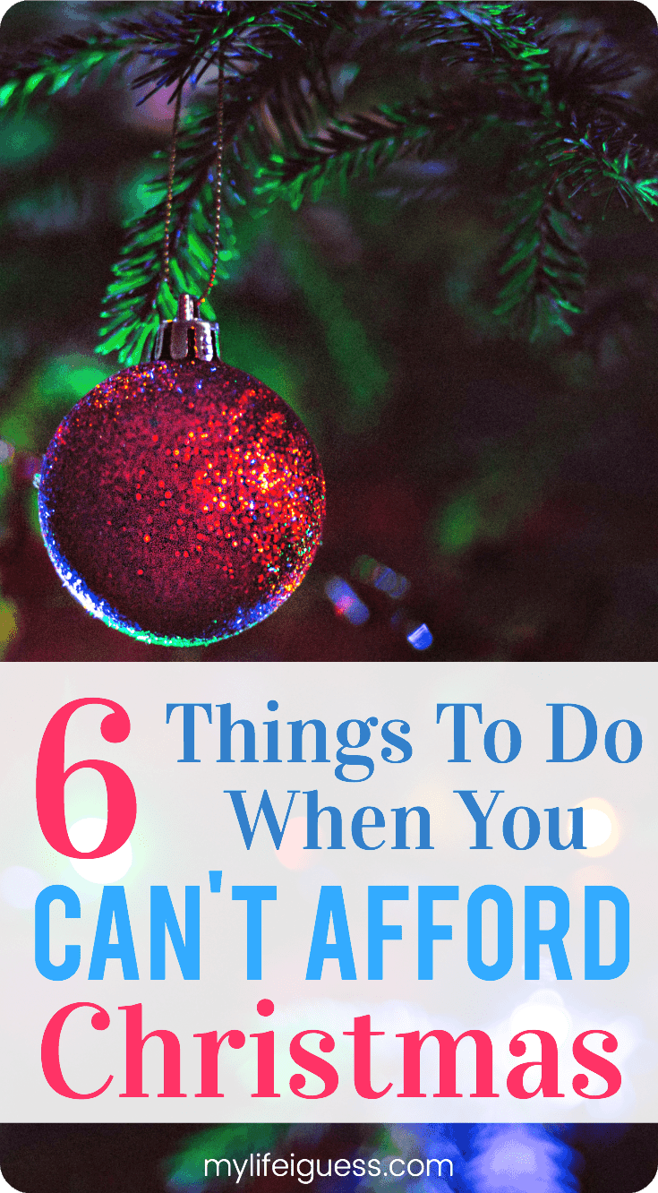Money can make the holidays a stressful time. How can you save more and spend less? Here are 6 Things To Do When You Can\'t Afford Christmas - My Life, I Guess #money #saving #Christmas