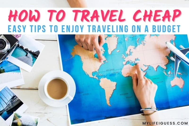 people looking at a map with the text How to Travel Cheap: 6 Easy Tips to Enjoy Traveling on a Budget