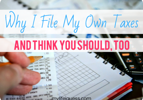 Why I File My Own Taxes, And Think You Should Too - My Life, I Guess...