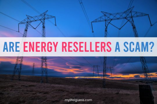 Are Energy Resellers a Scam? Don't Fall For An Energy Reseller Scam