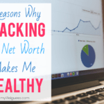 3 Reasons Why Tracking My Net Worth Makes Me Wealthy