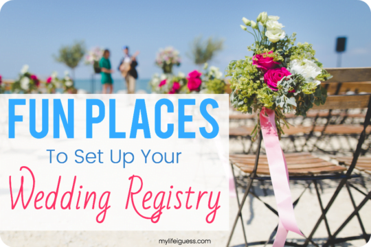 Fun Places to Set Up Your Wedding Registry - My Life, I Guess