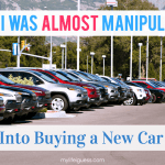 How I Was Almost Manipulated Into Buying a New Car