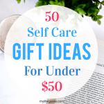 50 Self Care Gift Ideas For Under $50