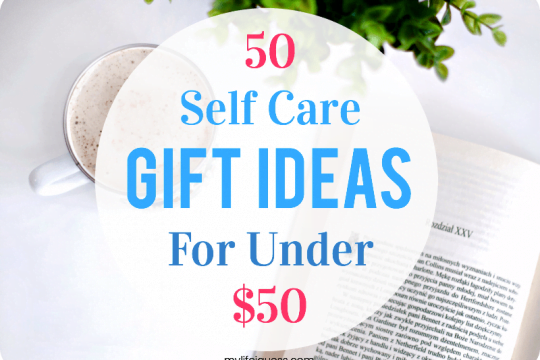 50 Self Care Gift Ideas For Under $50 - My Life, I Guess