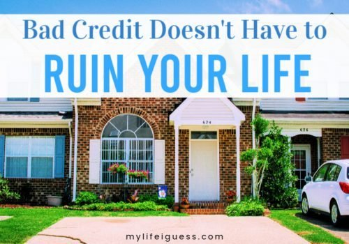 Bad Credit Doesn't Have to Ruin Your Life