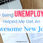 How Being Unemployed Helped Me Get an Awesome New Job