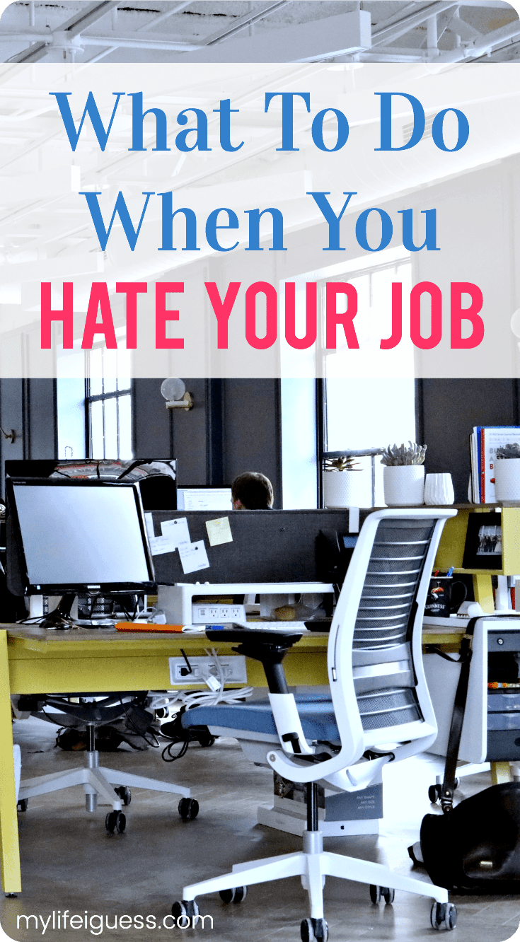 If you feel stuck working a job you hate with no other option - YOU ARE NOT STUCK. There are things that you can do when you hate your job to make your life more enjoyable.  What To Do When You Hate Your Job - My Life, I Guess  #job #hateyourjob #ihatemyjob #career #advice #careeradvice #stuck #newjob #employment