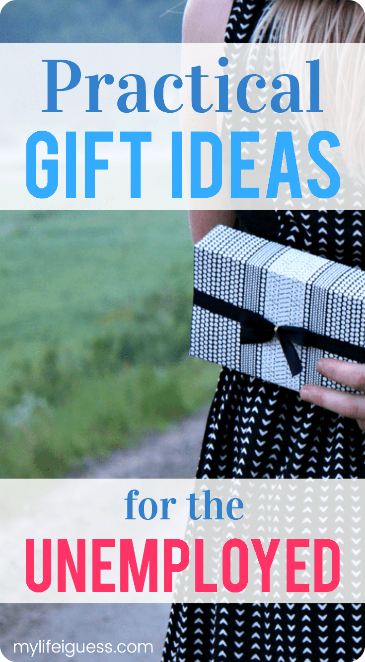 Do you have a loved one on your gift giving list that\'s currently unemployed or out of work? Here are many thoughtful, yet Practical Gift Ideas for the Unemployed - My Life, I Guess #giftguide #giftideas #unemployed #laidoff #jobseeker #jobhunt
