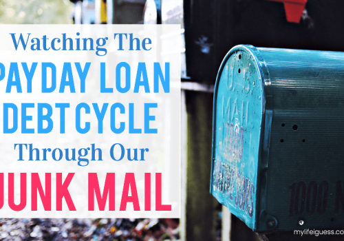 Watching the Payday Loan Debt Cycle Through Our Junk Mail- My Life, I Guess