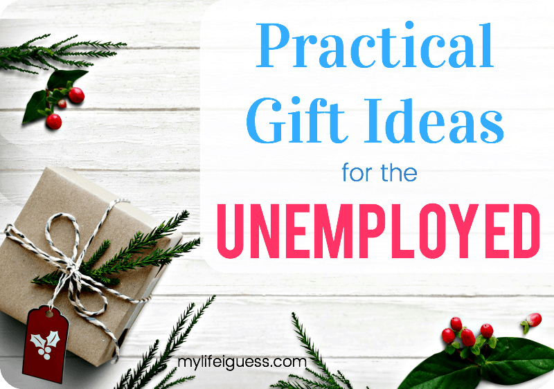 Practical Gift Ideas for the Unemployed - My Life, I Guess