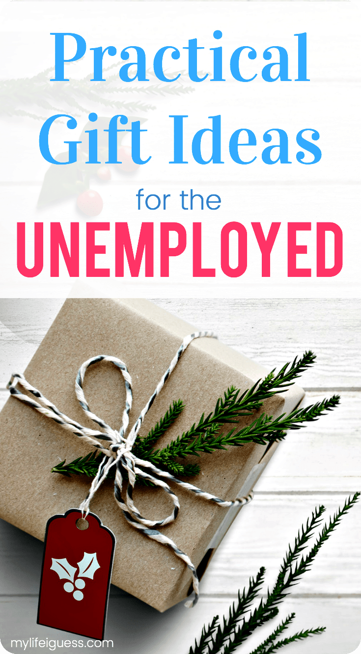 Do you have a loved one on your gift giving list that's currently unemployed or out of work? Here are many thoughtful, yet Practical Gift Ideas for the Unemployed - My Life, I Guess #giftguide #giftideas #unemployed #laidoff #jobseeker #jobhunt