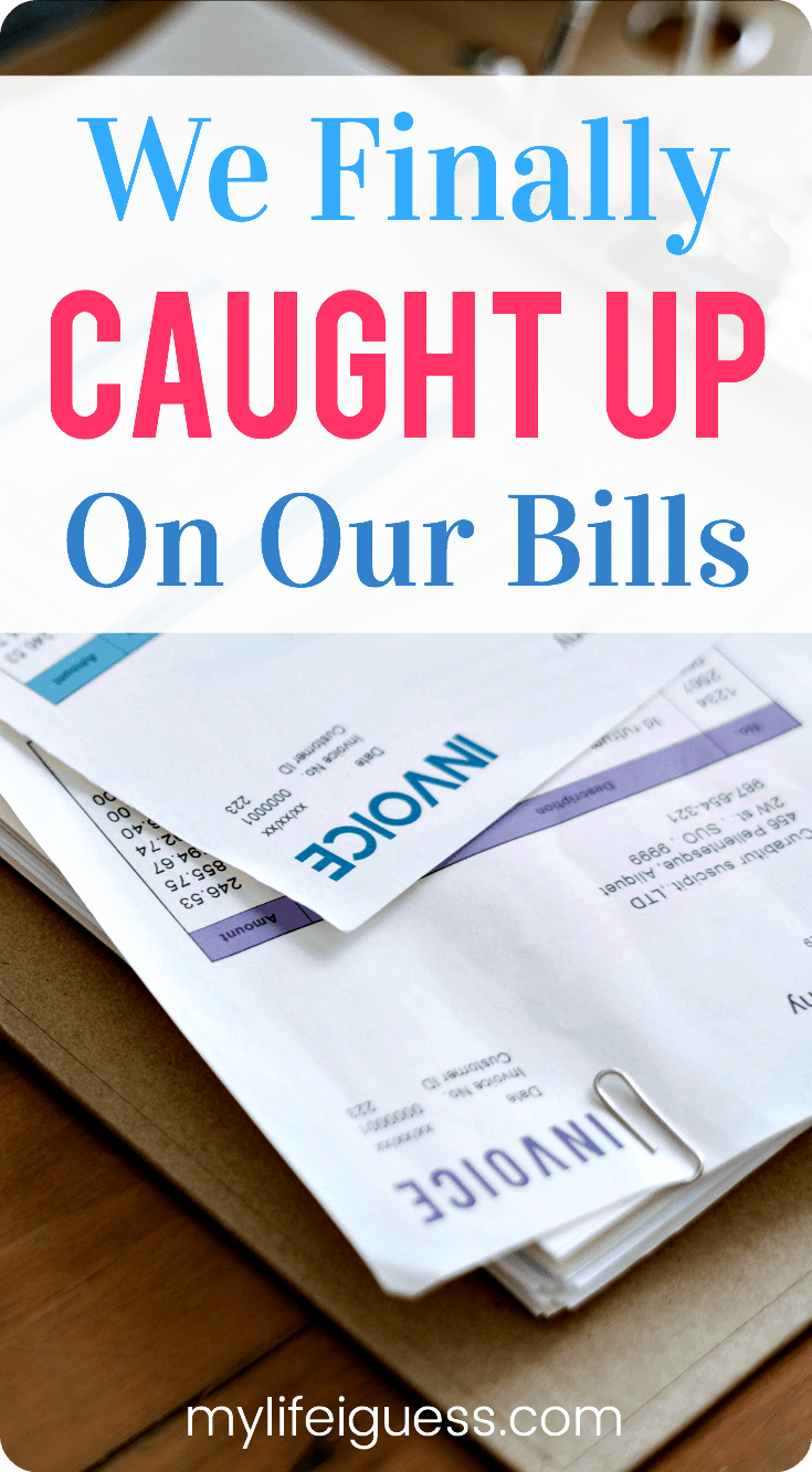 Paying your bills is boring. But when you\'re struggling financially, it\'s also a burden. Find out how we finally caught up on our bills. We Finally Caught Up on Our Bills - My Life, I Guess  struggling financially | can\'t pay our bills | how we caught up on our bills | living paycheck to paycheck | how to get ahead on bills | how to tackle debt