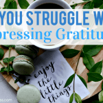 Do You Struggle With Expressing Gratitude?