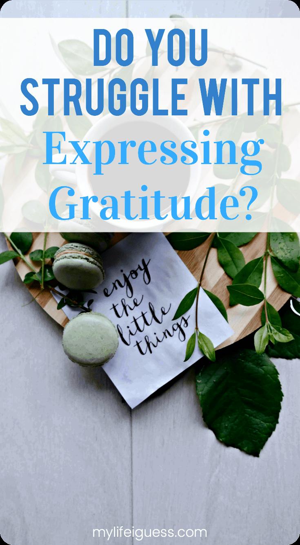 Do You Struggle With Expressing Gratitude?