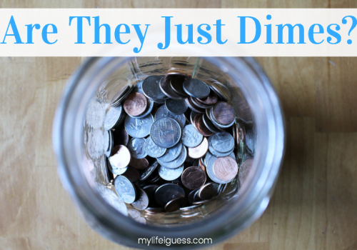 Are They Just Dimes? - My Life, I Guess