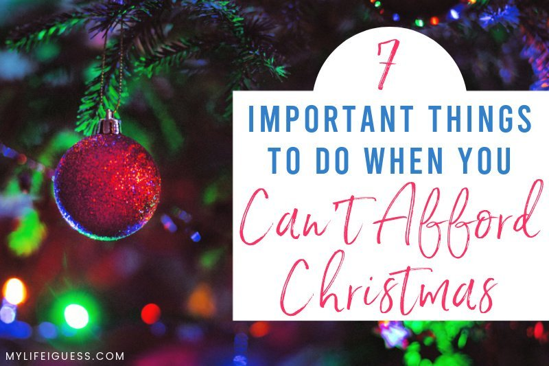 Christmas tree with the text 7 Important Things To Do When You Can't Afford Christmas