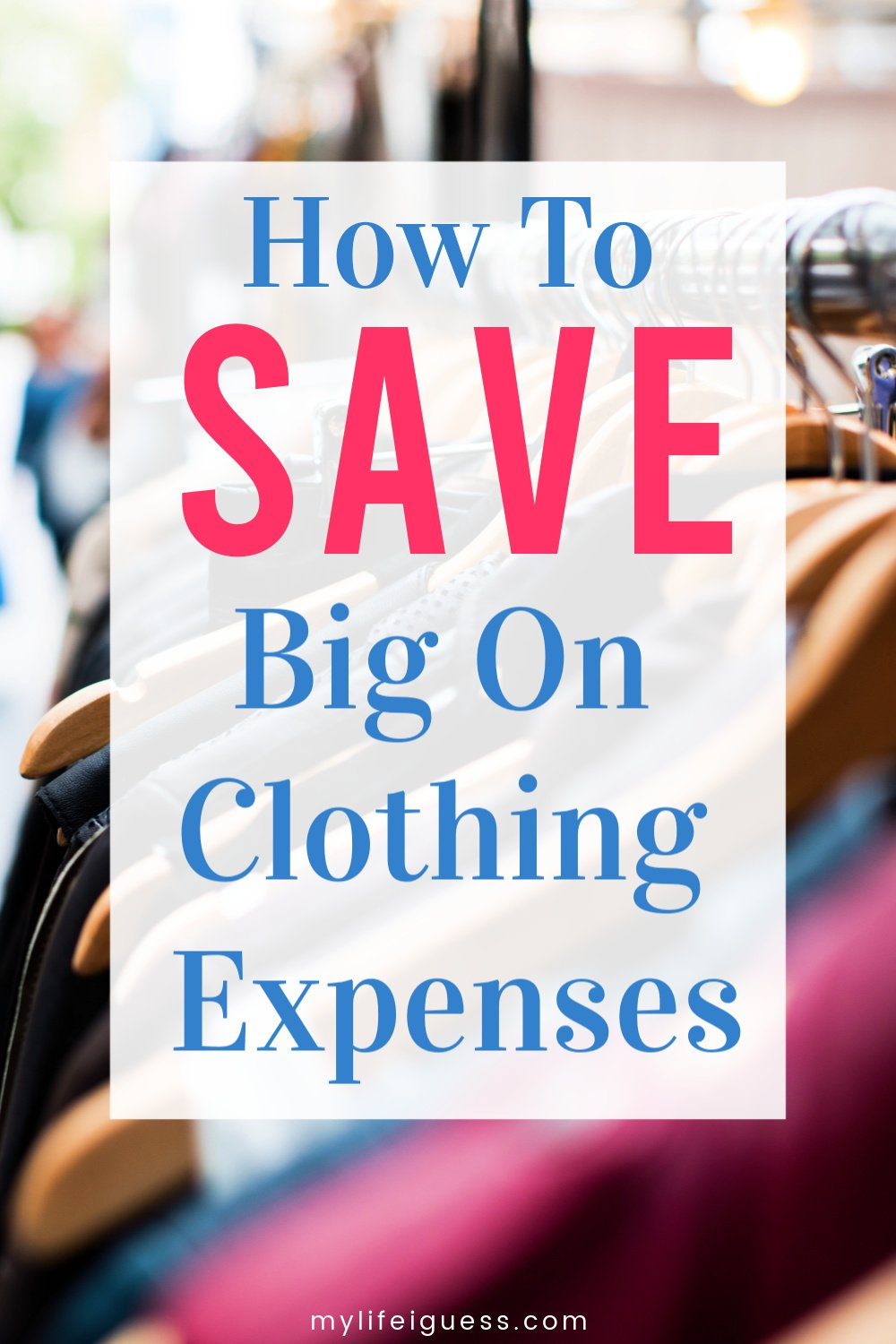How To Save Big on Clothing Expenses - You can save big on your clothing expenses and stick to your budget by learning to creatively to stretch your hard earned dollars.  clothes, clothing, clothing expenses, clothing budget, how to afford clothes, where to shop, deals, sales, save on clothes, save on clothing, tips, tricks, save money
