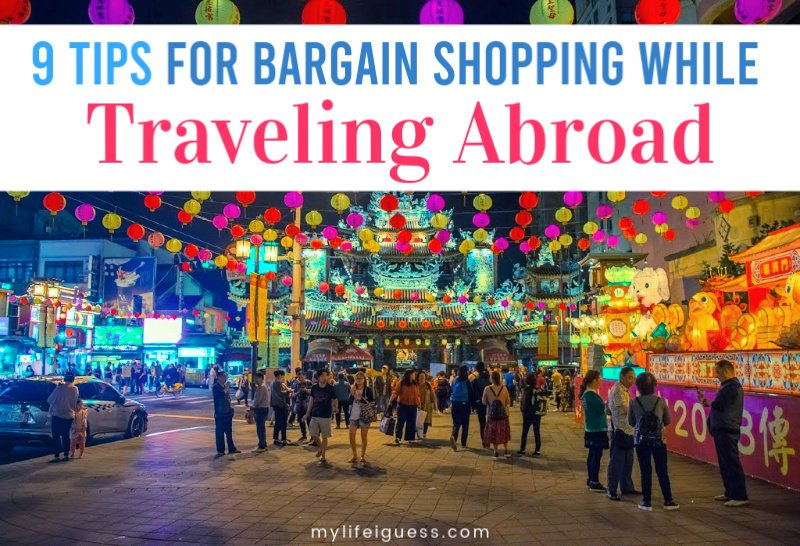 9 Tips for Bargain Shopping While Traveling Abroad