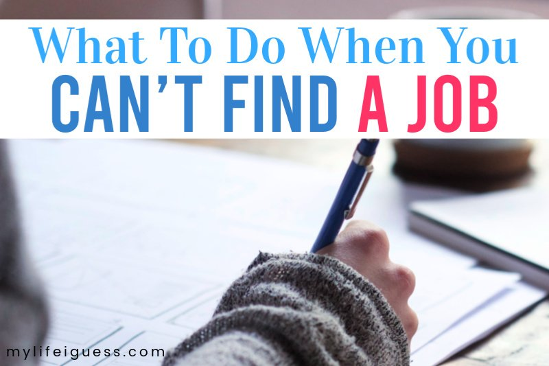 What To Do When You Can't Find a Job