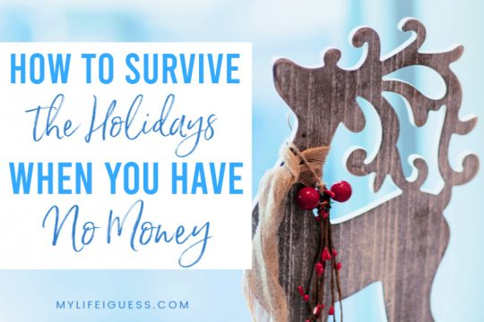 How to Survive the Holidays When You Have No Money