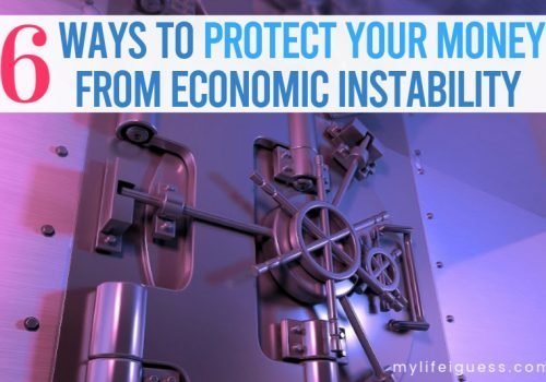 6 Ways to Protect Your Money from Economic Instability