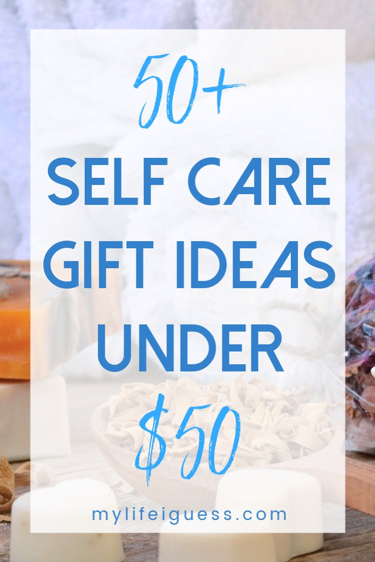 50+ Self Care Gift Ideas For Under $50 (Updated for 2020)