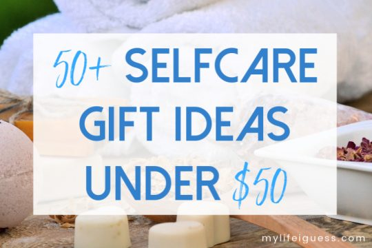 50+ Self Care Gift Ideas For Under $50