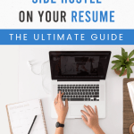 How to Include Your Side Hustle on Your Resume: The Ultimate Guide