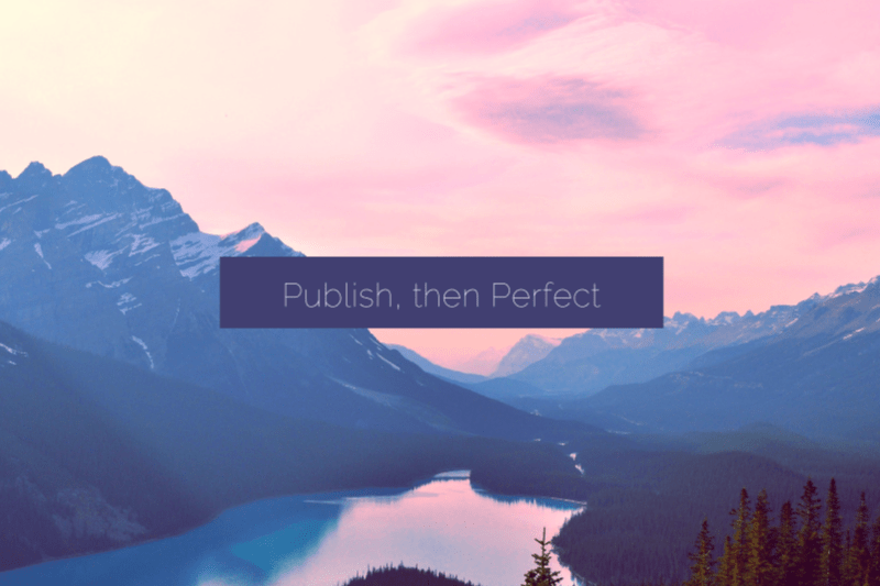 Publish then perfect