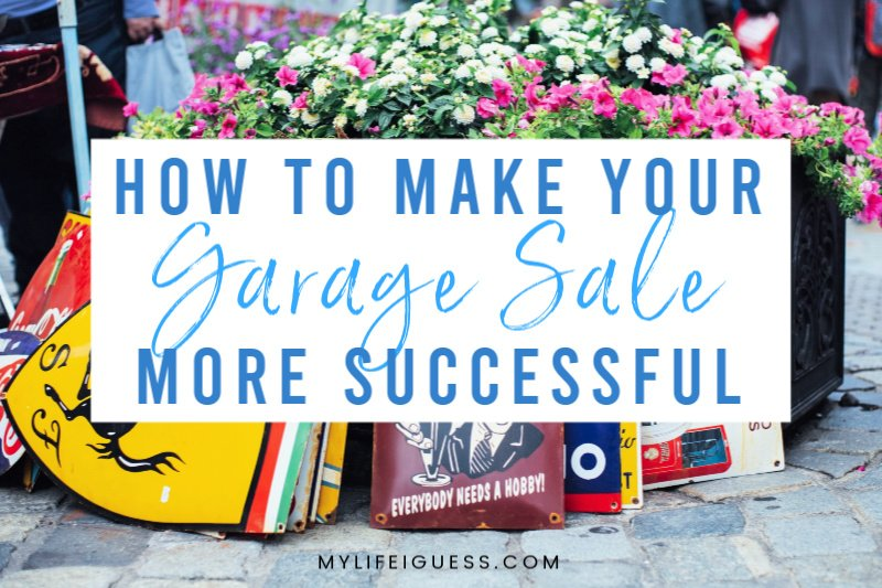 How to Make Your Garage Sale More Successful