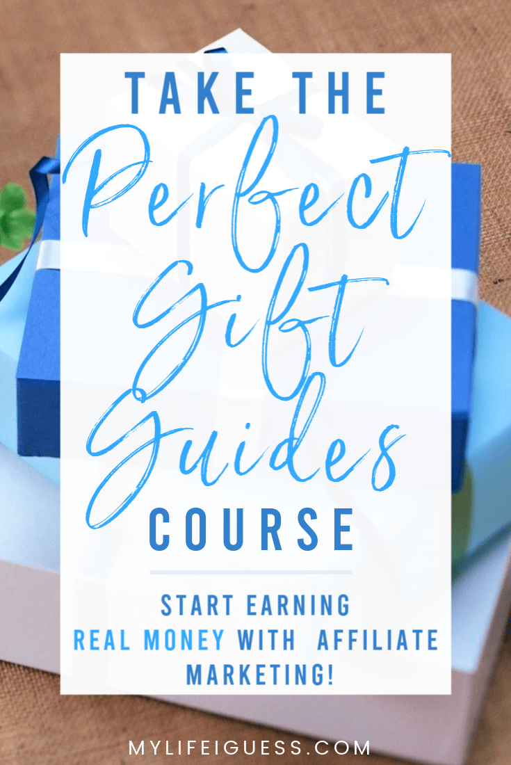 Take the Perfect Gift Guides Course: Start Earning Real Money with Affiliate Marketing!