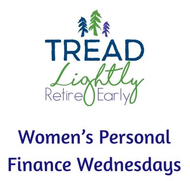 Tread Lightly, Retire Early - Women's Personal Finance Wednesdays