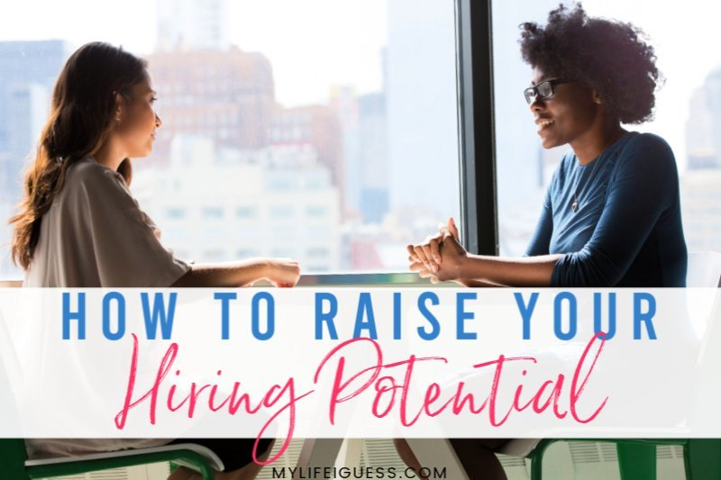 How to Raise Your Hiring Potential
