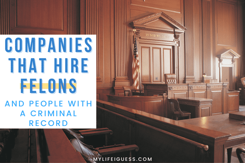 an empty courtroom with the text Companies that Hire Felons & People with a Criminal Record
