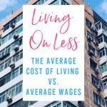 Living On Less: The Average Cost of Living vs. Average Wages