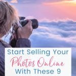 Start Selling Your Photos Online With These 9 Websites