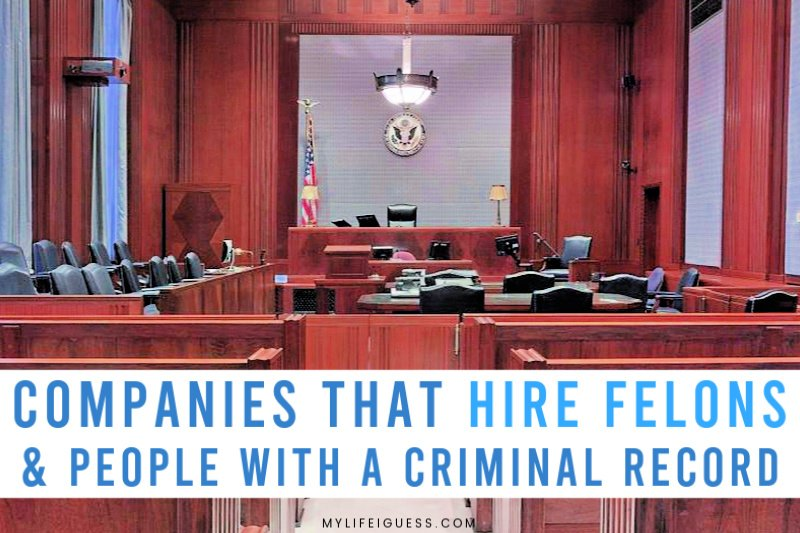Companies that Hire Felons & People with a Criminal Record