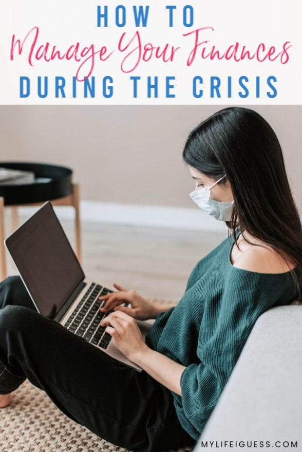 How to Manage Your Finances During the Crisis