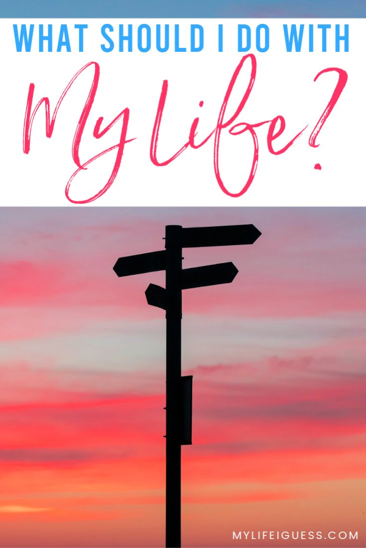 What Should I Do With My Life? How to Live Your Life to the Fullest