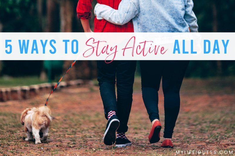 5 Ways to Stay Active All Day