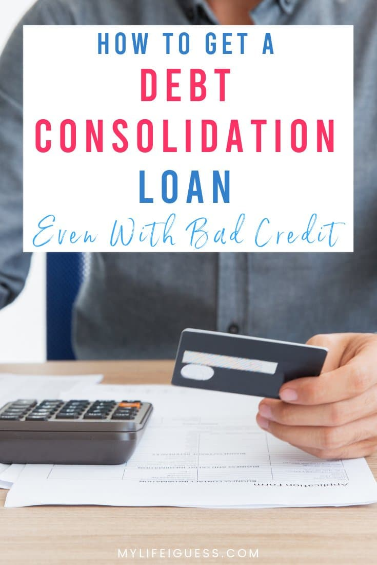 Here\'s How to Get a Debt Consolidation Loan, Even with Bad Credit