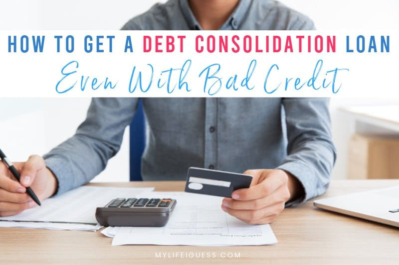 Here's How to Get a Debt Consolidation Loan, Even with Bad Credit