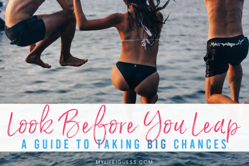 Look Before You Leap: A Guide to Taking Big Chances