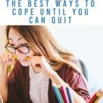 I Hate My Job! The Best Ways to Cope Until You Can Quit