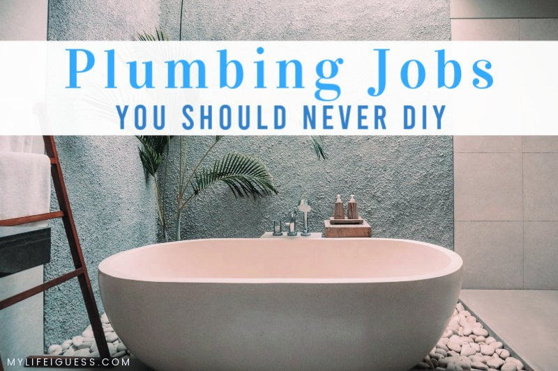 Plumbing Jobs You Should Never DIY